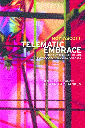 9780520218031: Telematic Embrace: Visionary Theories of Art, Technology, and Consciousness by Roy Ascott