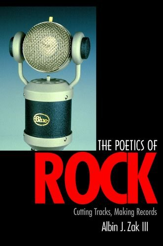 9780520218093: The Poetics of Rock: Cutting Tracks, Making Records