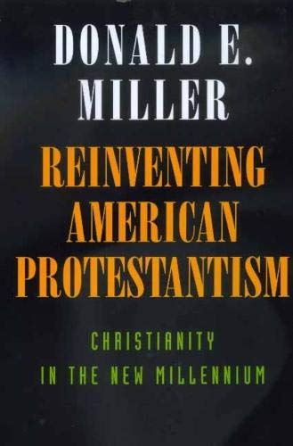 9780520218116: Reinventing American Protestantism: Christianity in the New Millennium