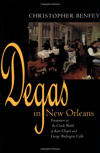 9780520218185: Degas in New Orleans: Encounters in the Creole World of Kate Chopin and George Washington Cable