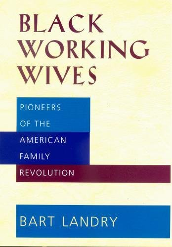 9780520218260: Black Working Wives: Pioneers of the American Family Revolution