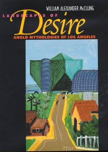 9780520218277: Landscapes of Desire: Anglo Mythologies of Los Angeles
