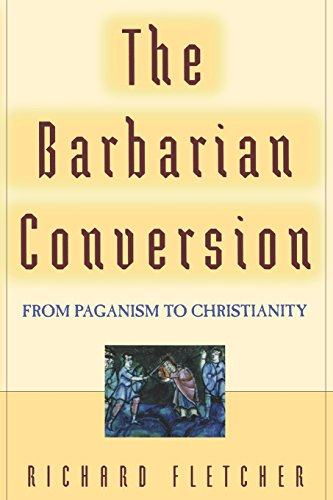 9780520218598: The Barbarian Conversion: From Paganism to Christianity