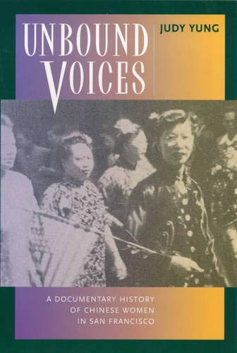 9780520218604: Unbound Voices - A Documentary History of Chinese Women in San Francisco (Paper)