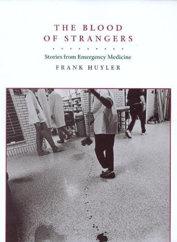 9780520218635: The Blood of Strangers: Stories from Emergency Medicine
