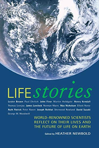 9780520218963: Life Stories: World-Renowned Scientists Reflect on their Lives and the Future of Life on Earth