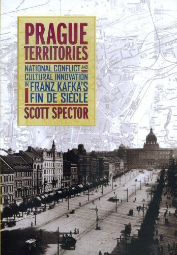 9780520219090: Prague Territories: National Conflict and Cultural Innovation in Franz Kafka's Fin de Siècle