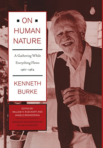 On Human Nature. A Gathering While Everything Flows 1967-1984: Burke, Kenneth