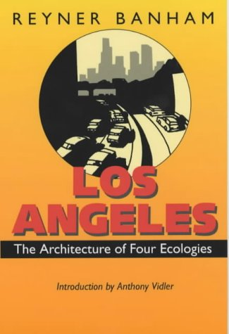9780520219243: Los Angeles: The Architecture of Four Ecologies