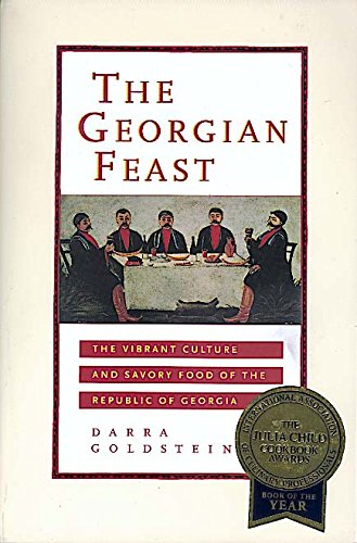 9780520219298: The Georgian Feast: The Vibrant Culture and Savory Food of the Republic of Georgia
