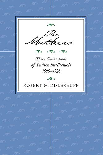 9780520219304: The Mathers: Three Generations of Puritan Intellectuals, 1596–1728