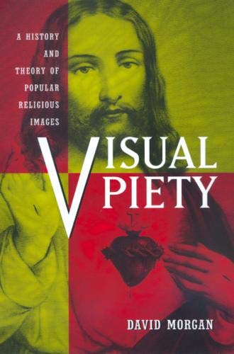 9780520219328: Visual Piety: A History and Theory of Popular Religious Images