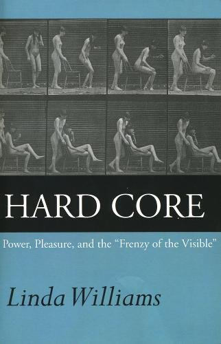 "9780520219434: Hard Core – Power, Pleasure, & the ""Frenzy of the Visible"" Expanded Edition"