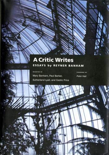 9780520219441: A Critic Writes: Selected Essays by Reyner Banham (Centennial Books)