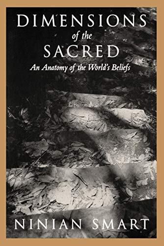 9780520219601: Dimensions of the Sacred: An Anatomy of the World's Beliefs