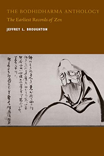 9780520219724: The Bodhidharma Anthology: The Earliest Records of Zen (Philip E. Lilienthal Book)