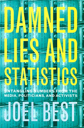 9780520219786: Damned Lies and Statistics: Untangling Numbers from the Media, Politicians, and Activists