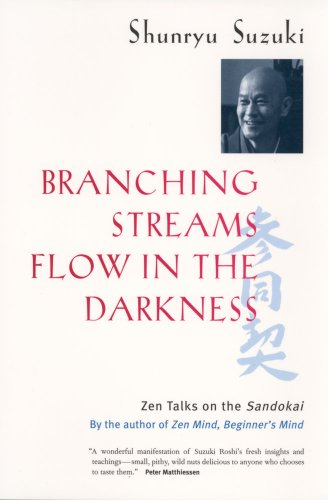 9780520219823: Branching Streams Flow in the Darkness: Zen Lectures on the Sandokai