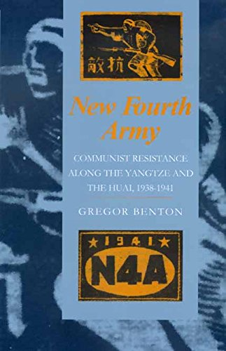 9780520219922: New Fourth Army: Communist Resistance Along the Yangtze and the Huai, 1938-1941
