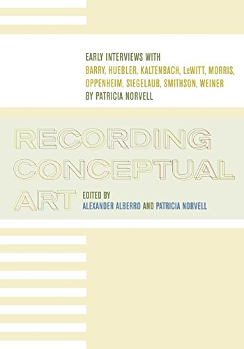 9780520220119: Recording Conceptual Art: Early Interviews with Barry, Huebler, Kaltenbach, LeWitt, Morris, Oppenheim, Siegelaub, Smithson, and Weiner by Patricia Norvell