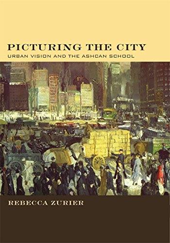 9780520220188: Picturing the City: Urban Vision And the Ashcan School