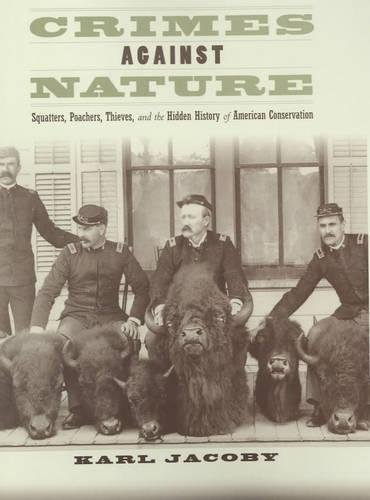 9780520220270: Crimes Against Nature: Squatters, Poachers, Thieves, and the Hidden History of American Conservation
