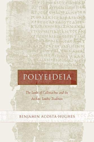 9780520220607: Polyeideia: The Iambi of Callimachus and the Archaic Iambic Tradition (Hellenistic Culture and Society)