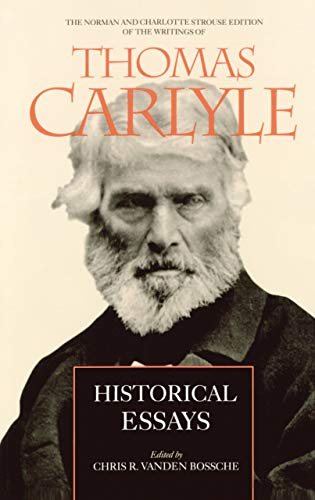 9780520220614: Historical Essays (The Norman and Charlotte Strouse Edition of the Writings of Thomas Carlyle)