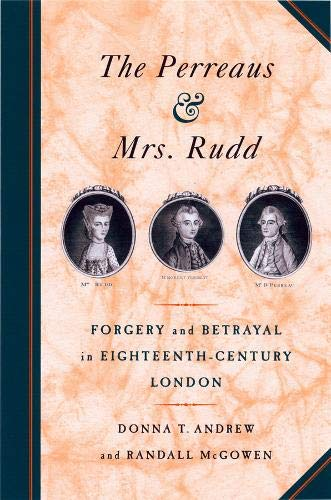 The Perreaus and Mrs. Rudd : forgery and betrayal in eighteenth-century London.: Andrew, Donna T. &...
