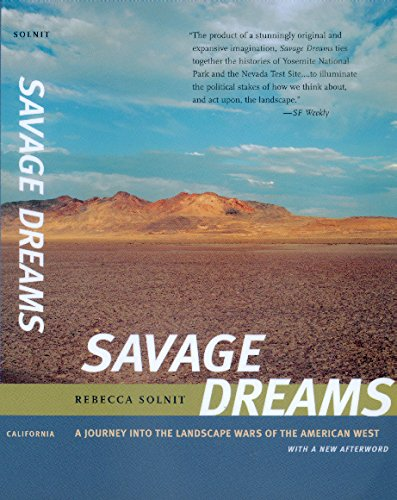 Savage Dreams: A Journey into the Landscape Wars of the American West: Solnit, Rebecca