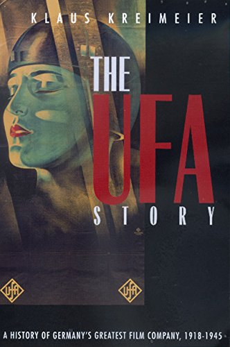 9780520220690: The Ufa Story: A History of Germany's Greatest Film Company, 1918-1945 (Weimar and Now: German Cultural Criticism)
