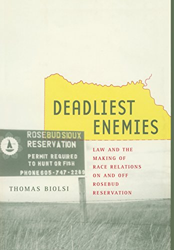 9780520220782: Deadliest Enemies: Law and the Making of Race Relations on and off Rosebud Reservation