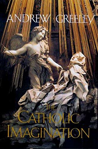 The Catholic Imagination: Andrew M. Greeley