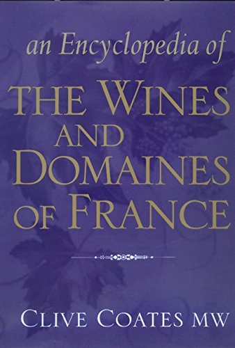 An Encyclopedia of the Wines and Domaines of France (Hardback): Clive Coates