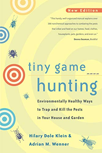 9780520221079: Tiny Game Hunting – Environmentally Healthy Ways to Trap & Kill the Pests in your House & Garden