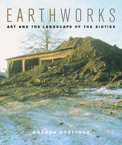 9780520221086: Earthworks: Art and the Landscape of the Sixties