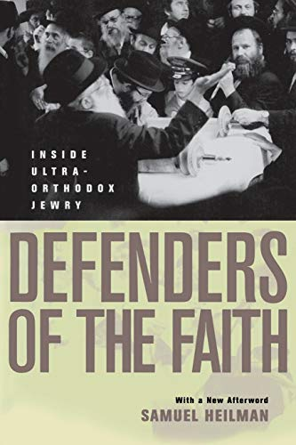 9780520221123: Defenders of the Faith: Inside Ultra-Orthodox Jewry (First Edition, with a New Afte)