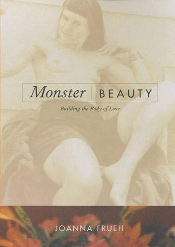 Monster/Beauty: Building the Body of Love (0520221141) by Joanna Frueh