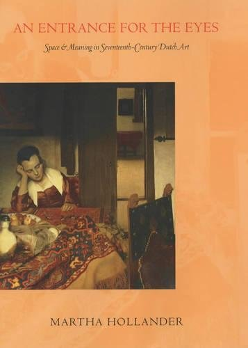 9780520221352: An Entrance for the Eyes: Space and Meaning in Seventeenth-Century Dutch Art (Ahmanson-Murphy Fine Arts Book)