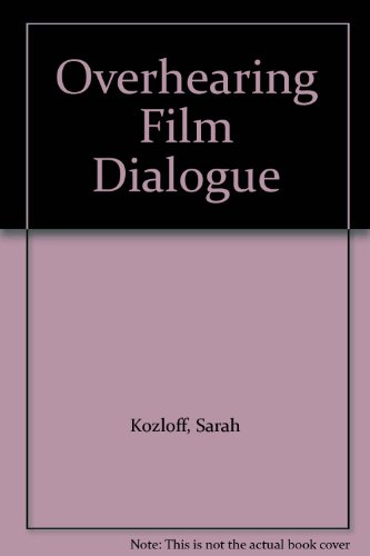 9780520221376: Overhearing Film Dialogue