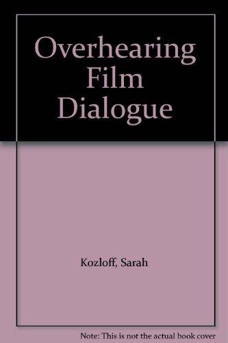 9780520221376: Overhearing Film Dialogue