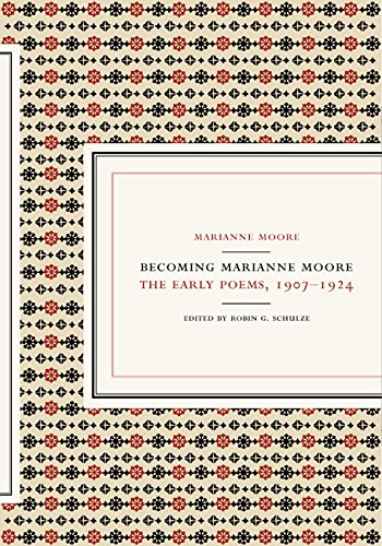 9780520221390: Becoming Marianne Moore: Early Poems, 1907-1924