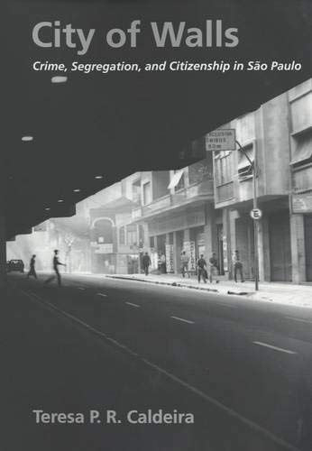 9780520221437: City of Walls: Crime, Segregation, and Citizenship in São Paulo