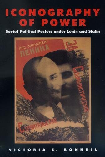9780520221536: Iconography of Power: Soviet Political Posters under Lenin and Stalin