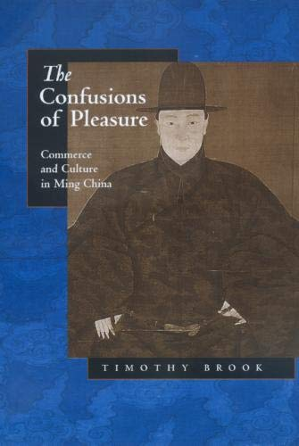 9780520221543: The Confusions of Pleasure: Commerce and Culture in Ming China