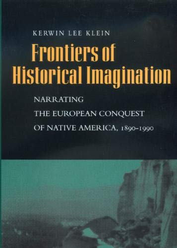 9780520221666: Frontiers of Historical Imagination: Narrating the European Conquest of Native America, 1890-1990