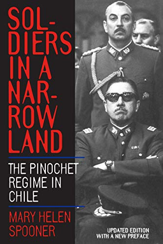 9780520221697: Soldiers in a Narrow Land: The Pinochet Regime in Chile, Updated Edition