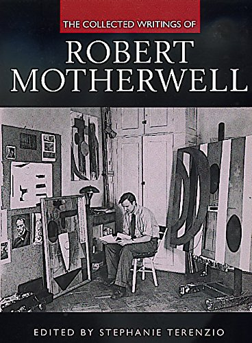 9780520221796: The Collected Writings of Robert Motherwell (Documents of Twentieth-Century Art)