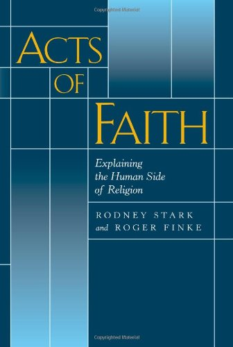 9780520222014: Acts of Faith: Explaining the Human Side of Religion