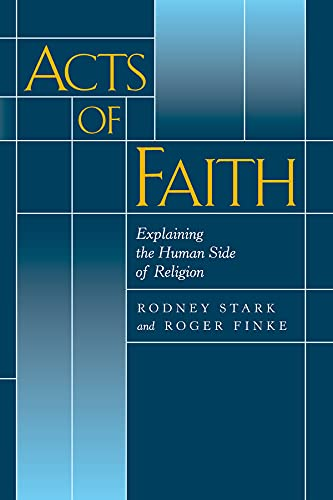 9780520222021: Acts of Faith: Explaining the Human Side of Religion